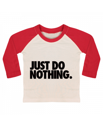 T-shirt baby Baseball long sleeve Just Do Nothing by Freeyourshirt.com
