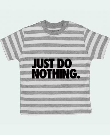 T-shirt baby with stripes Just Do Nothing by Freeyourshirt.com