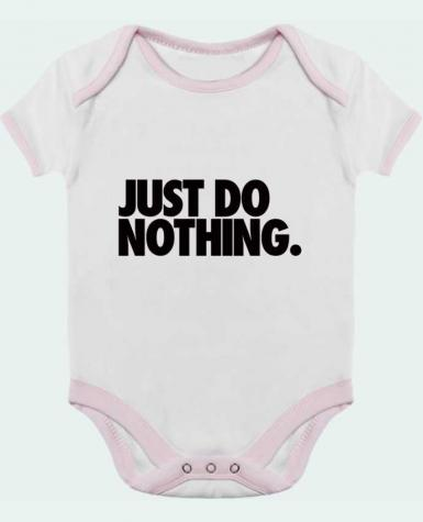 Baby Body Contrast Just Do Nothing by Freeyourshirt.com