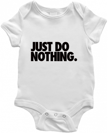 Baby Body Just Do Nothing by Freeyourshirt.com
