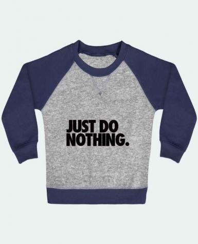 Sweatshirt Baby crew-neck sleeves contrast raglan Just Do Nothing by Freeyourshirt.com