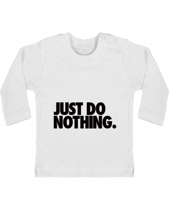 Baby T-shirt with press-studs long sleeve Just Do Nothing manches longues du designer Freeyourshirt.com