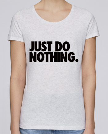 T-shirt Women Stella Loves Just Do Nothing by Freeyourshirt.com
