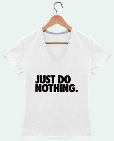 T-Shirt V-Neck Women Just Do Nothing by Freeyourshirt.com