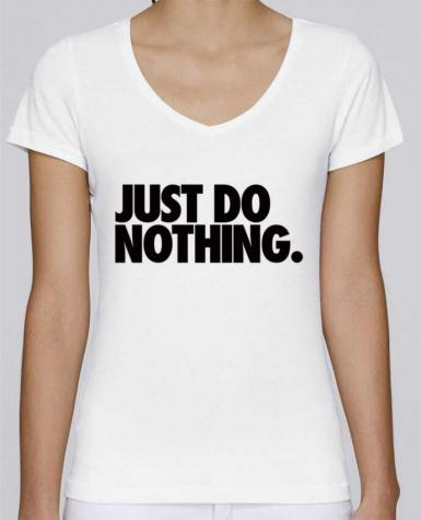 T-Shirt V-Neck Women Stella Chooses Just Do Nothing by Freeyourshirt.com