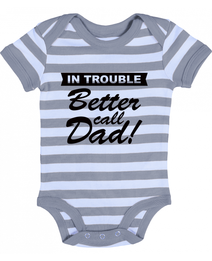 Baby Body striped Better call dad - Freeyourshirt.com