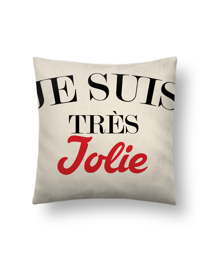 Cushion suede touch 45 x 45 cm Je suis très jolie by tunetoo