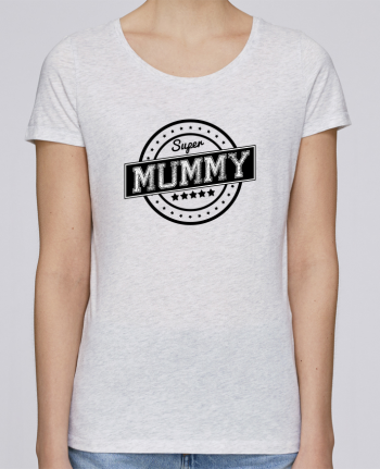 T-shirt Women Stella Loves Super mummy by justsayin