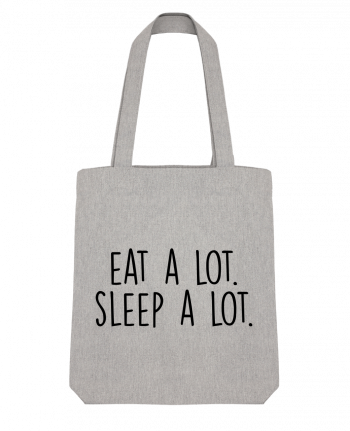 Tote Bag Stanley Stella Eat a lot. Sleep a lot. by Bichette