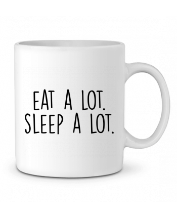 Ceramic Mug Eat a lot. Sleep a lot. by Bichette