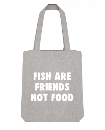 Tote Bag Stanley Stella Fish are firends not food by Bichette