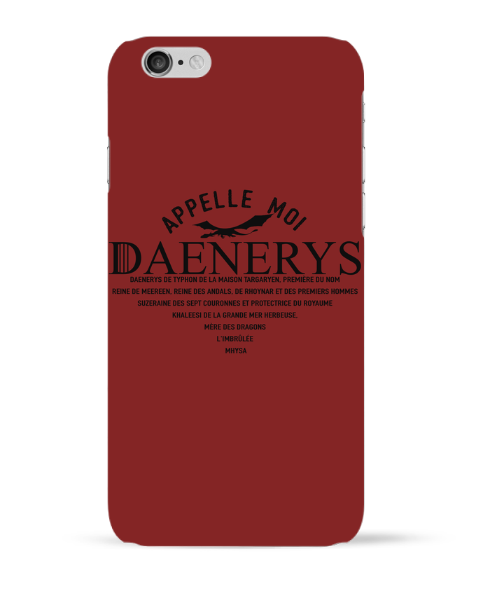 Case 3D iPhone 6 Appelle moi Daenerys by tunetoo