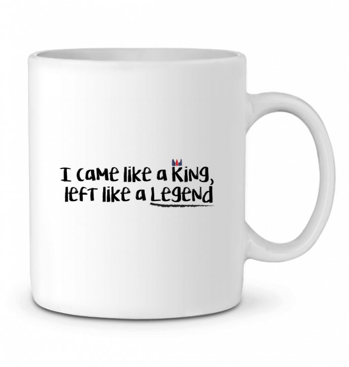Ceramic Mug I came like a king by tunetoo