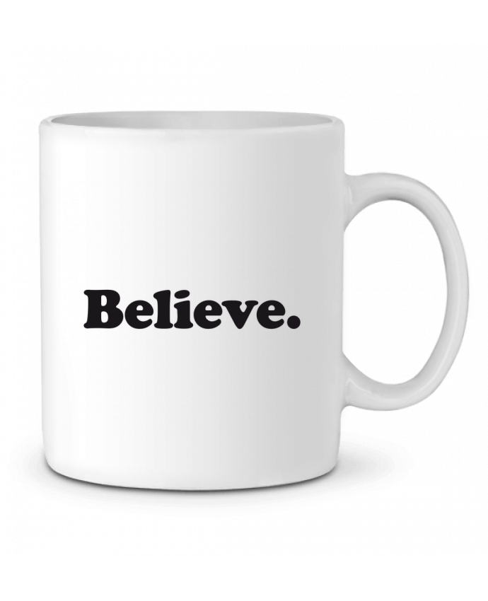 Ceramic Mug Believe by justsayin