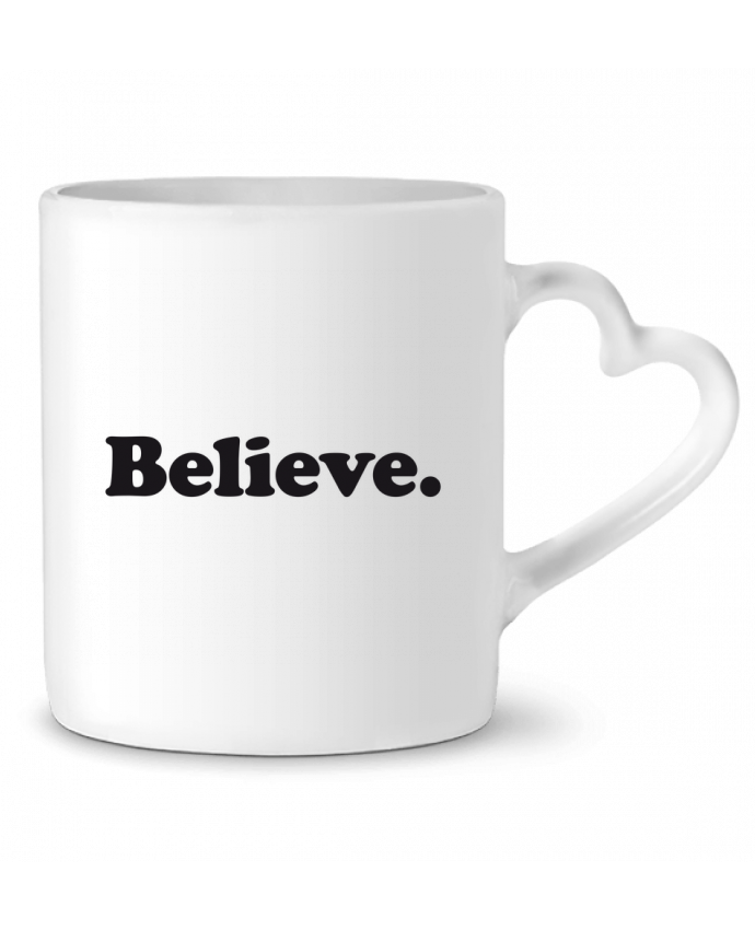Mug Heart Believe by justsayin