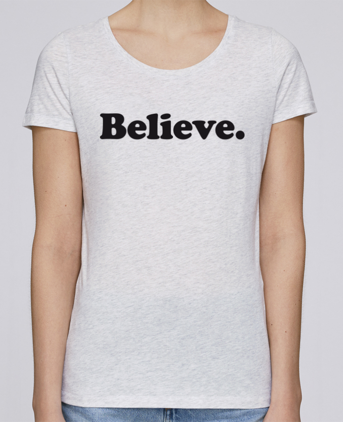 T-shirt Women Stella Loves Believe by justsayin