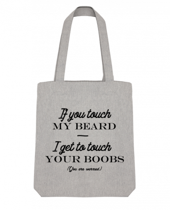 Tote Bag Stanley Stella If you touch my beard, I get to touch your boobs by tunetoo