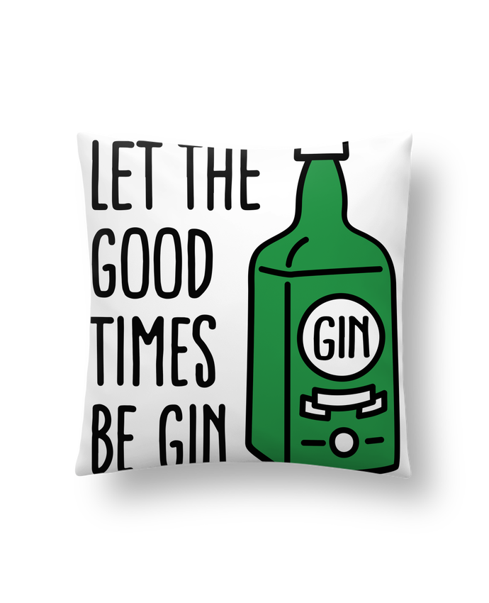 Cushion synthetic soft 45 x 45 cm Let the good times be gin by LaundryFactory