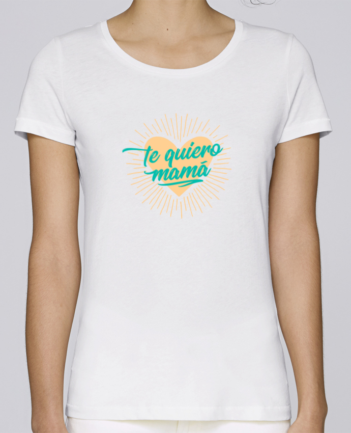 T-shirt Women Stella Loves te quiero mamá by tunetoo