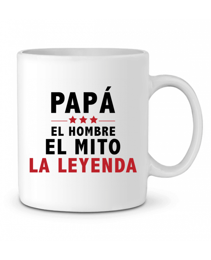 Ceramic Mug PAPÁ : EL HOMBRE EL MITO LA LEYENDA by tunetoo