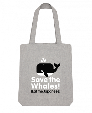 Tote Bag Stanley Stella SAVE THE WHALES EAT THE JAPANESE by LaundryFactory