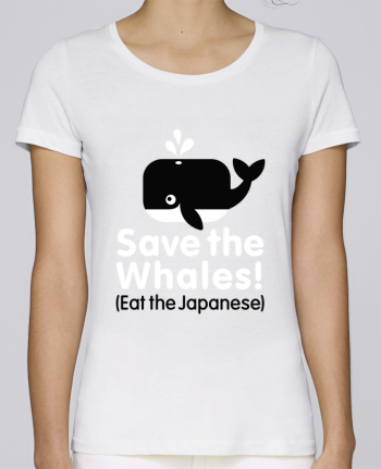T-shirt Women Stella Loves SAVE THE WHALES EAT THE JAPANESE by LaundryFactory