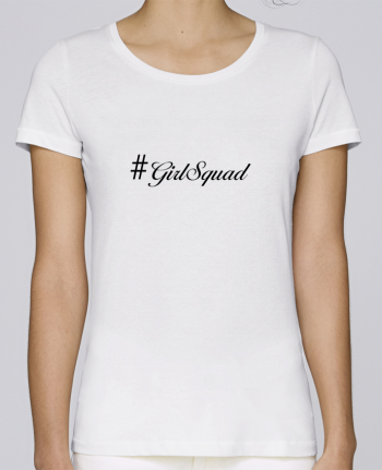 T-shirt Women Stella Loves #GirlSquad by tunetoo