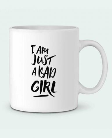 Ceramic Mug I am just a bad girl by tunetoo