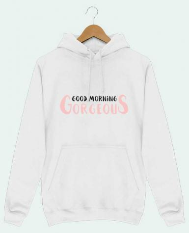 Hoodie Men Good morning gorgeous by tunetoo