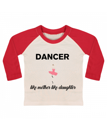 T-shirt baby Baseball long sleeve Dancer like mother like daughter by tunetoo
