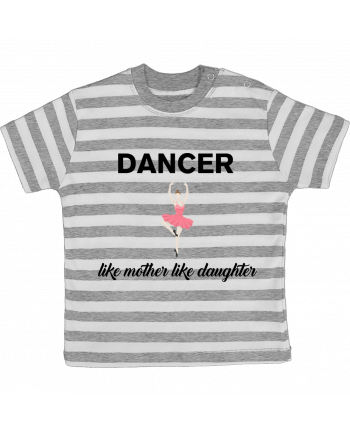 T-shirt baby with stripes Dancer like mother like daughter by tunetoo