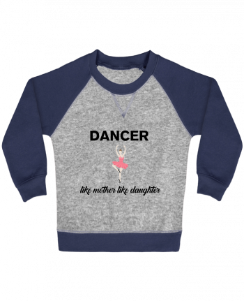 Sweatshirt Baby crew-neck sleeves contrast raglan Dancer like mother like daughter by tunetoo