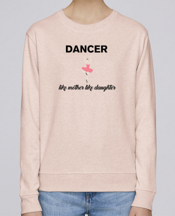 Sweatshirt Women crew neck Stella Hides Dancer like mother like daughter by tunetoo