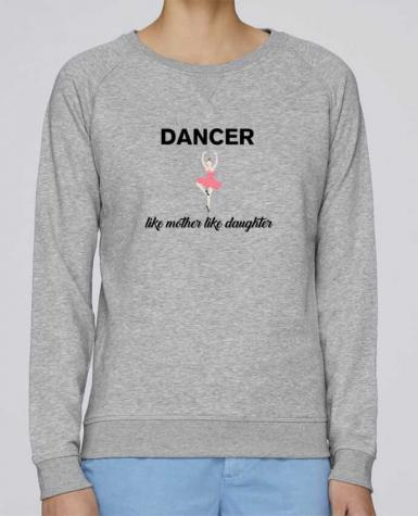 Sweatshirt Women crew neck Stella Trips Dancer like mother like daughter by tunetoo