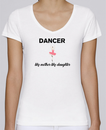 T-Shirt V-Neck Women Stella Chooses Dancer like mother like daughter by tunetoo