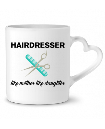 Mug Heart Hairdresser like mother like daughter by tunetoo