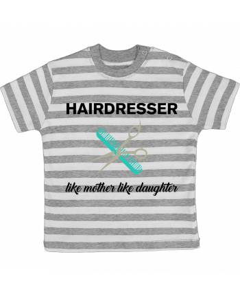 T-shirt baby with stripes Hairdresser like mother like daughter by tunetoo