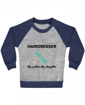 Sweatshirt Baby crew-neck sleeves contrast raglan Hairdresser like mother like daughter by tunetoo