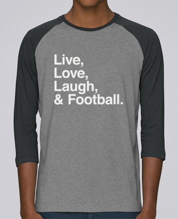 T-shirt Baseball crew-neck unisex stanley stella Live Love Laugh and football - white by justsayin