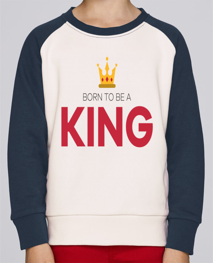 Sweatshirt Kids Round Neck Stanley Mini Contrast Born to be a king by tunetoo