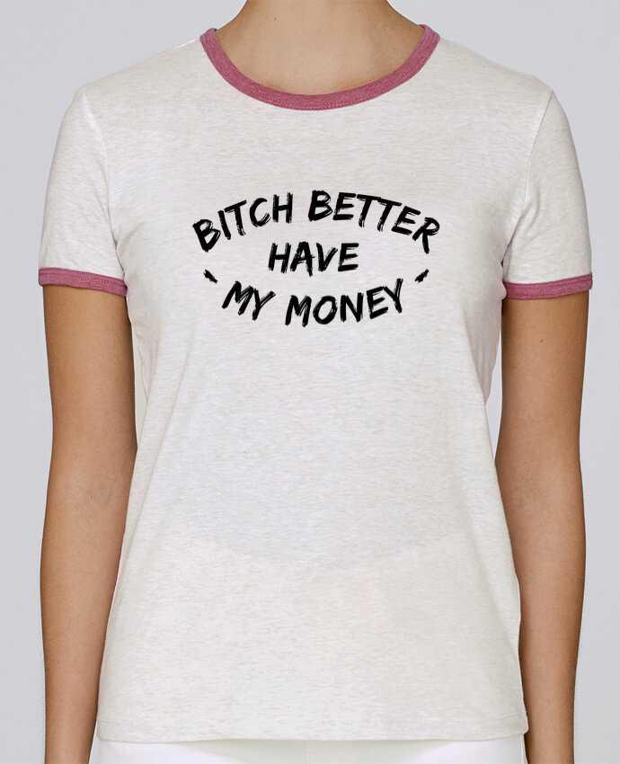 T-shirt Women Stella Returns Bitch better have my money pour femme by tunetoo