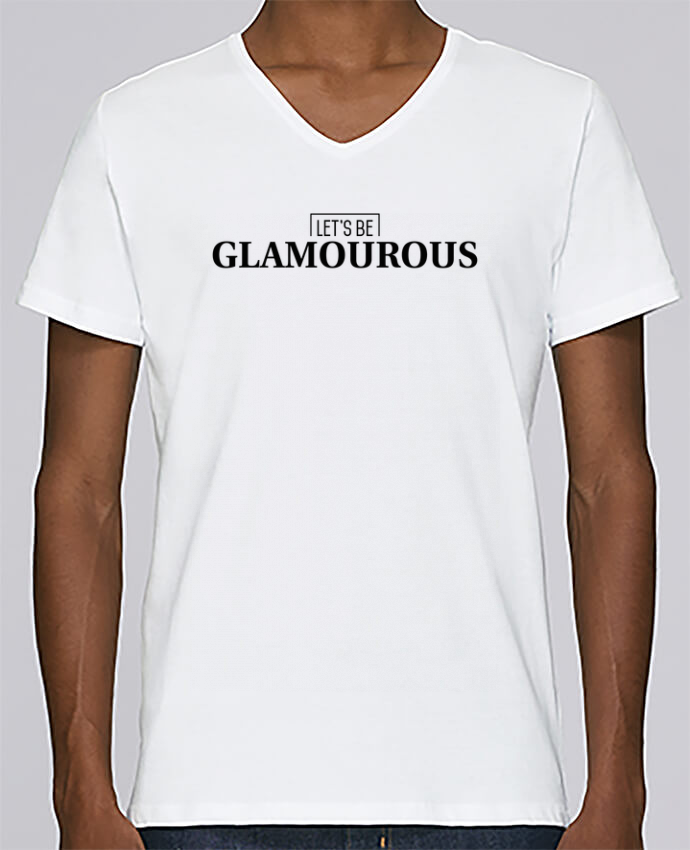 T-shirt V-neck Men Stanley Relaxes Let's be GLAMOUROUS by tunetoo
