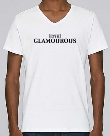 T-shirt V-neck Men Stanley Relaxes Let\'s be GLAMOUROUS by tunetoo