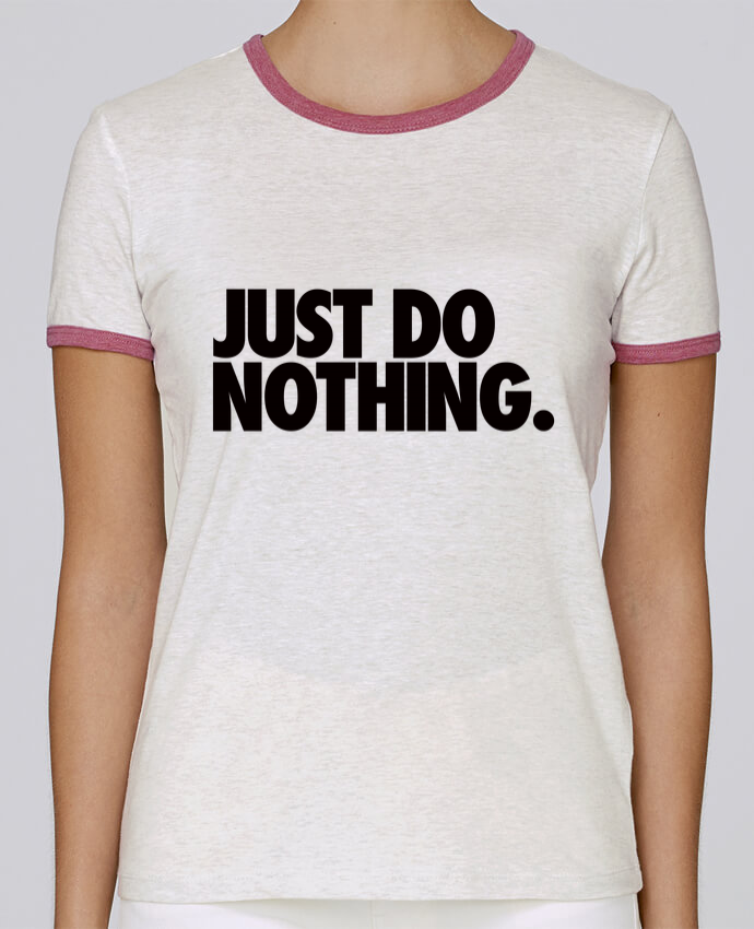 T-shirt Women Stella Returns Just Do Nothing pour femme by Freeyourshirt.com