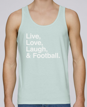 Tank Top Men Stanley Runs Organic cotton Live Love Laugh and football - white by justsayin 100% coton bio