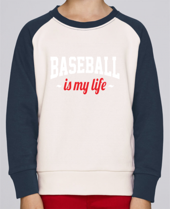 Sweatshirt Kids Round Neck Stanley Mini Contrast Baseball is my life by Original t-shirt