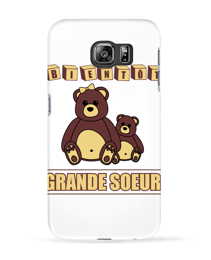 Case 3D Samsung Galaxy S6 Bientôt Grande Soeur - Benichan