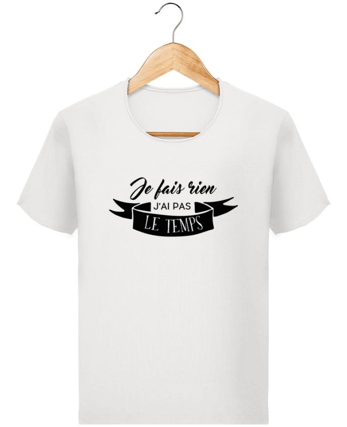 T-shirt Men Stanley Imagines Vintage Je fais rien j'ai pas le temps by Folie douce