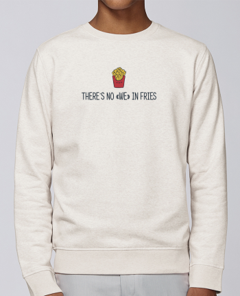 Sweatshirt Crewneck Medium Fit Rise No we in fries by tunetoo