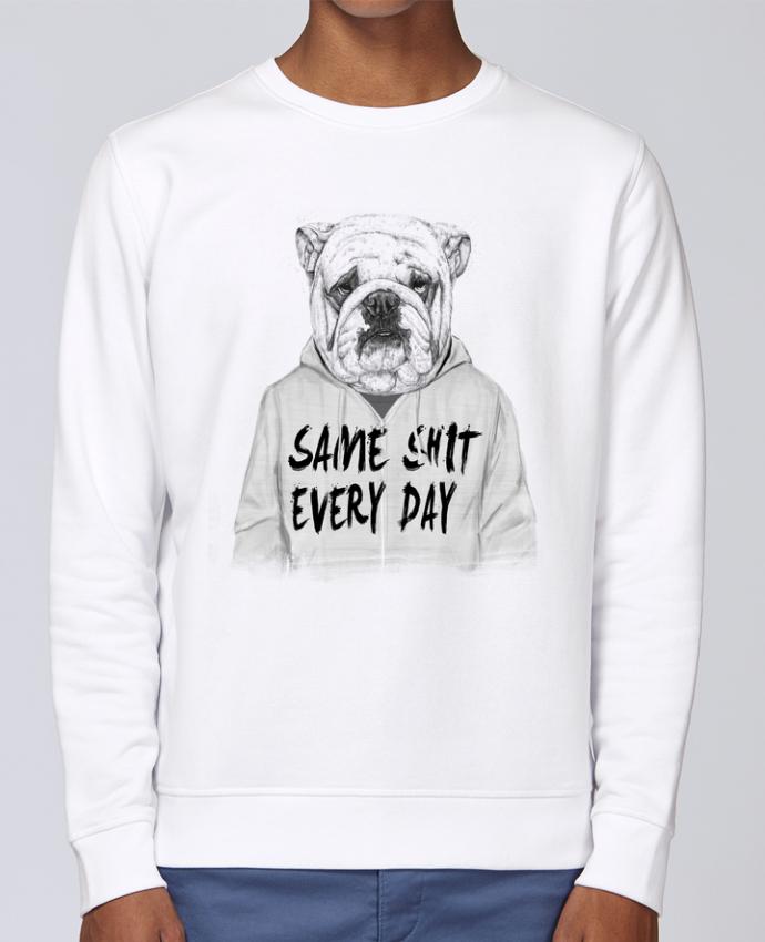 Unisex Sweatshirt Crewneck Medium Fit Rise Same shit every day by Balàzs Solti